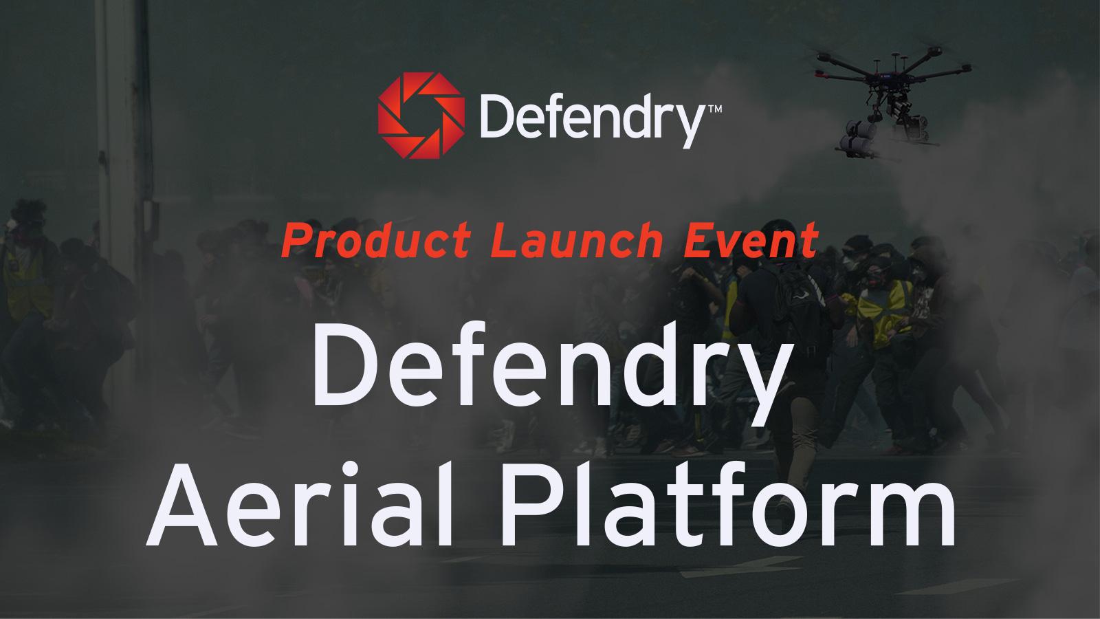 Defendry Aerial Platform Launch Event